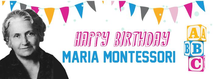 happy_birthday_maria_montessori